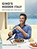 Gino's Hidden Italy: How to cook like a true Italian (print edition)