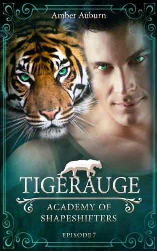 Read Online Tigerauge (Academy of Shapeshifters) (Volume 7) (German Edition) pdf