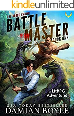 Battle Master: The Blood Crown Book 1 (A LitRPG Adventure)