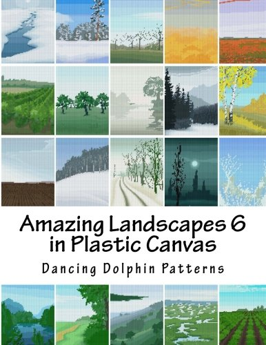 Download Amazing Landscapes 6: in Plastic Canvas (Amazing Landscapes in Plastic Canvas) PDF