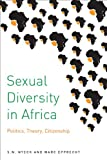 Sexual Diversity in Africa : Politics, Theory, and Citizenship, Nyeck, S. N. and Epprecht, Marc, 077354187X