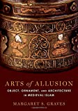 img - for Arts of Allusion: Object, Ornament, and Architecture in Medieval Islam book / textbook / text book