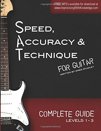 Speed, Accuracy & Technique for Guitar: Complete Guide (Levels 1-3) (Volume 4)
