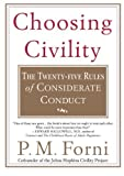 img - for Choosing Civility: The Twenty-five Rules of Considerate Conduct by P. M. Forni (2003-11-08) book / textbook / text book