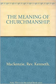 THE MEANING OF CHURCHMANSHIP.