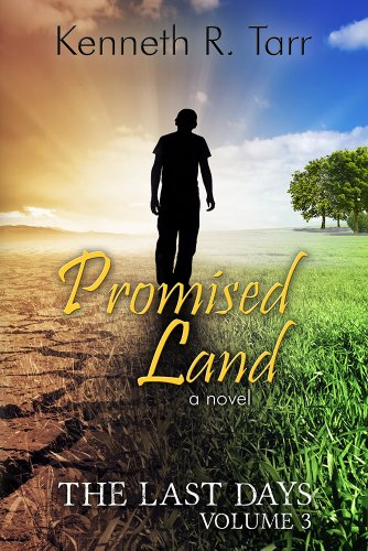 Promised Land (The Last Days Book 3) by [Tarr, Kenneth R.]