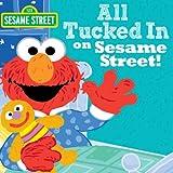 All Tucked in on Sesame Street, Sesame Workshop, 1402297254