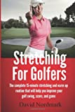 Stretching for Golfers, David Nordmark, 148200268X