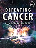 Defeating Cancer with Sharon Osbourne