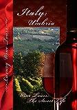 Wine Tours: The Sweet Life Umbria