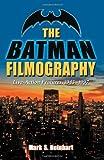 The Batman Filmography, Mark S. Reinhart, 0786461179