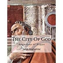 The City Of God: Augustine of Hippo