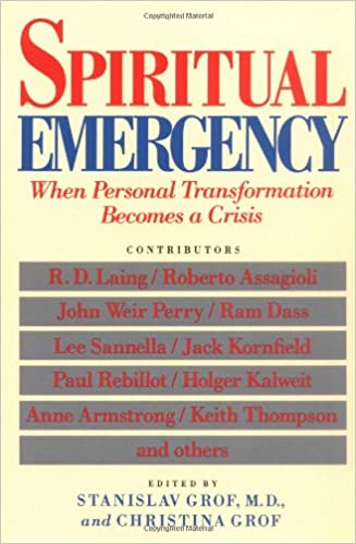Spiritual Emergency: When Personal Transformation Becomes a Crisis (New Consciousness Reader)
