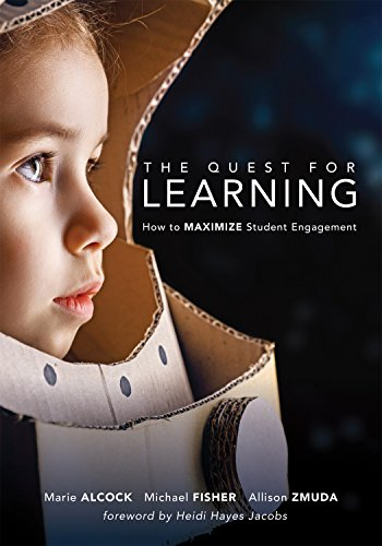 Quest for Learning: How to Maximize Student Engagement (Strategies to Engage Students in the Classroom Using Guided Inquiry Design) (Design Inquiry Guided)