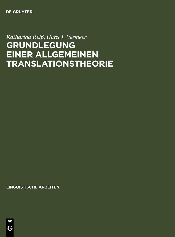 Grundlegung einer allgemeinen Translationstheorie (Linguistische Arbeiten, Band 147)
