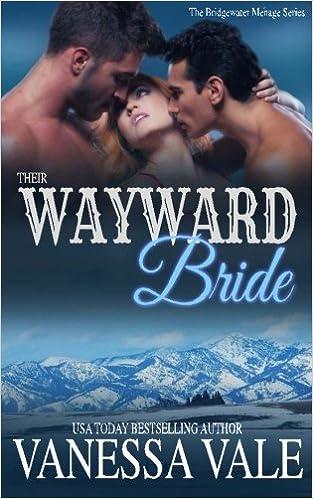 Book Their Wayward Bride: Volume 2 (Bridgewater Menage Series)