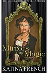 Mirrors and Magic: A Steampunk Fairy Tale (The Clockwork Republic Series) (Volume 3) Paperback