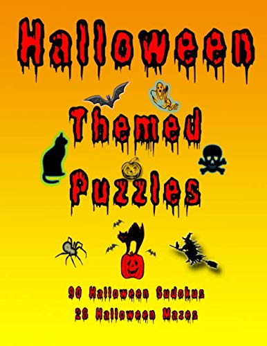 Rainy Day Halloween Activities (Halloween Themed Puzzles: Celebrate The Halloween Holiday By Doing FUN Puzzles! LARGE PRINT, 90 Halloween Themed Sudoku Puzzles, PLUS 28 Halloween Image Mazes! (On Target)