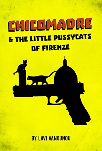 ChicoMadre & the Little Pussycats of Firenze: A Thrilling Action Novel (Espionage, Mystery & ()