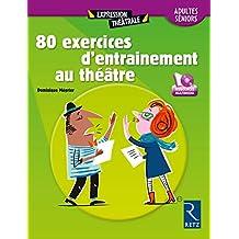 90 exercices d'entraînement au théâtre: Adultes / senoirs + DVD