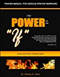 The Power of the If, Shirley Clark, 1442147121