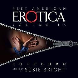 The Best American Erotica, Volume 9: Ropeburn