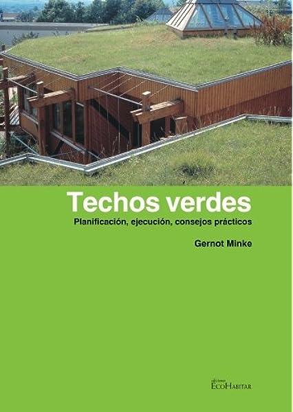 Techos verdes - planificacion, ejecucion, consejos practicos ...