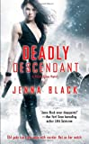 Deadly Descendant, Jenna Black, 145160680X