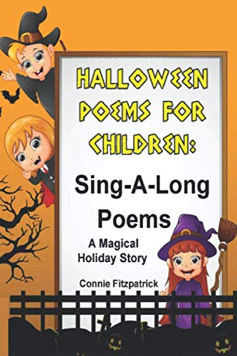 The Halloween Witch Poem (HALLOWEEN POEMS FOR CHILDREN: Sing-A-Long Poems (A Magical Holiday)