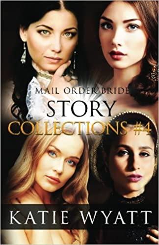 Mail Order Bride Story Collections 4 Inspirational Historical