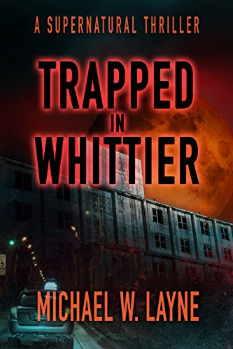 Trapped in Whittier (A Trent Walker Supernatural Thriller Book 1)