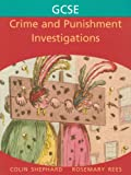 Crime and Punishment Investigations, Rosemary Rees and Colin Shephard, 0719579775