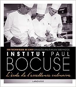 Amazonfr Institut Paul Bocuse Lécole De Lexcellence Culinaire