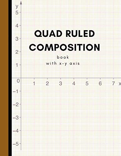 Quad Ruled Composition Book: Large Coordinate Graph Paper For Engineer; Grid Paper For Students In Math, Science & School Design Project; 5x5 Squared Paper Exercise Workbook; With X-Y Ruler Line