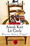 Amish Knit Lit Circle, Karen Anna Vogel, 0615926649