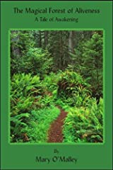 The Magical Forest of Aliveness: A Tale of Awakening Kindle Edition