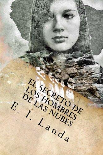 El Secreto de los Hombres de las Nubes (Spanish Edition)