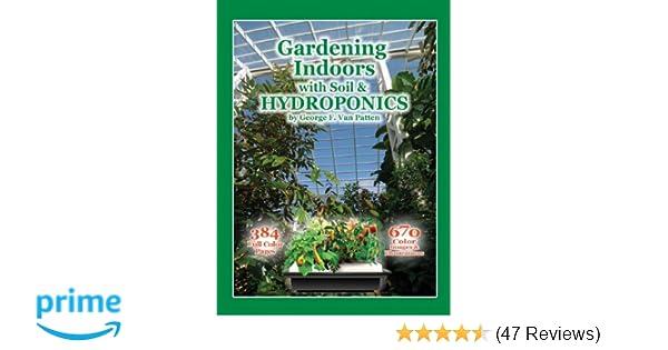 Growing A Garden Indoors Amazon gardening indoors with soil hydroponics 9781878823328 amazon gardening indoors with soil hydroponics 9781878823328 george van patten books workwithnaturefo