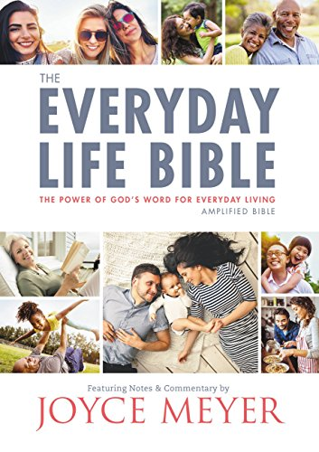 The Everyday Life Bible: The Power of God's Word for Everyday Living (Joyce Meyer Study Bible Kindle)