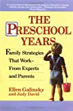 The Preschool Years, Ellen Galinsky and Judy David, 0345365976