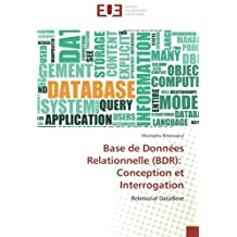 Base de Données Relationnelle (BDR): Conception et Interrogation: Relational DataBase