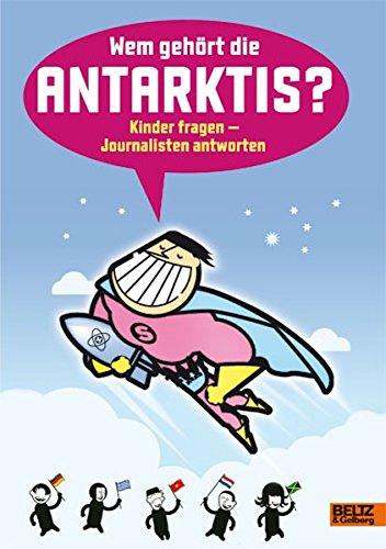 Wem Gehört Die Antarktis   Kinder Fragen   Journalisten Antworten