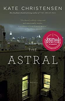 The Astral: A Novel by [Christensen, Kate]
