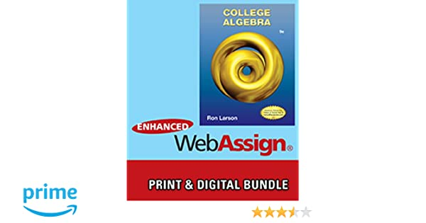 Bundle college algebra 9th webassign printed access card for bundle college algebra 9th webassign printed access card for larsons college algebra 9th edition single term ron larson 9781285473246 amazon fandeluxe Image collections