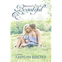 Beneath Your Beautiful by Miss Tamsyn Bester (2013-07-22)