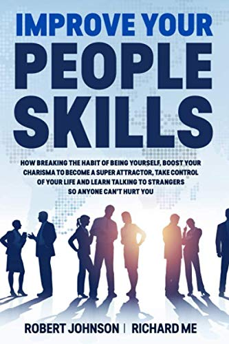 Improve Your People Skills: How Breaking the