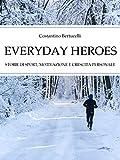 Image de Everyday Heroes. Storie di sport, motivazione e crescita personale. (Italian Edition)