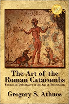 Book The Art of the Roman Catacombs: Themes of Deliverance in the Age of Persecution