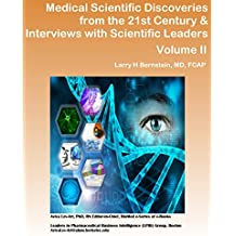 Medical Scientific Discoveries for the 21st Century & Interviews with Scientific Leaders (Series E)