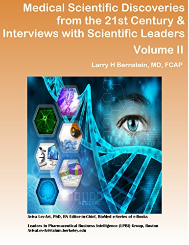 Medical Scientific Discoveries for the 21st Century & Interviews with Scientific Leaders (Series E Book 2)